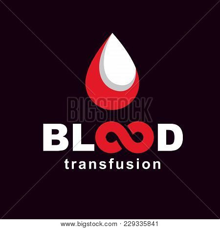 Blood Transfusion Inscription Made With Vector Infinity Symbol And Blood Drop. Take A Concern About