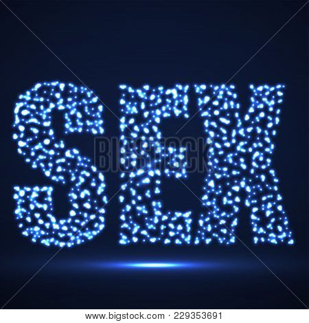 The Word Sex With Glowing Particles, Vector
