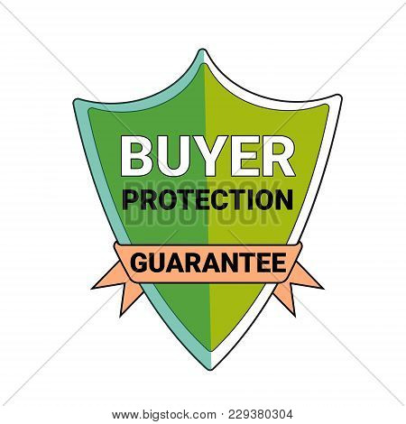 Buyer Protection Guarantee Shield Symbol Isolated Seal Icon Vector Illustration