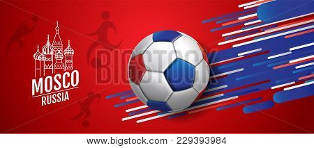 Football 2018 World Championship Cup , Banner Design Background Soccer, Russia, Mosco, Vector Illust