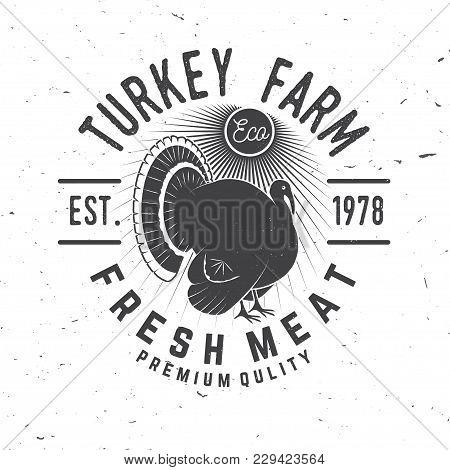 Turkey Farm Badge Or Label. Fresh Meat. Vector Illustration. Vintage Typography Design With Turkey S