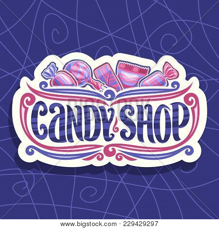 Vector Logo For Candy Shop, On Cut Paper Signage 5 Wrapped Sweets In Pink And Blue Plastic Package,