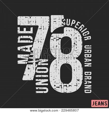 Superior Urban Brand T-shirt Print Design. Grunge Vintage T Shirt Stamp. Printing And Badge Applique