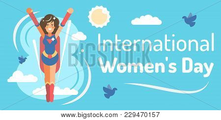 Template With Young Super Hero Girl For International Womens Day Celebration