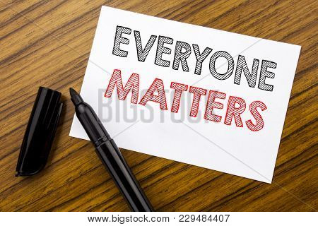 Writing Text Showing Everyone Matters. Business Concept For Equality Respect Written On Sticky Note