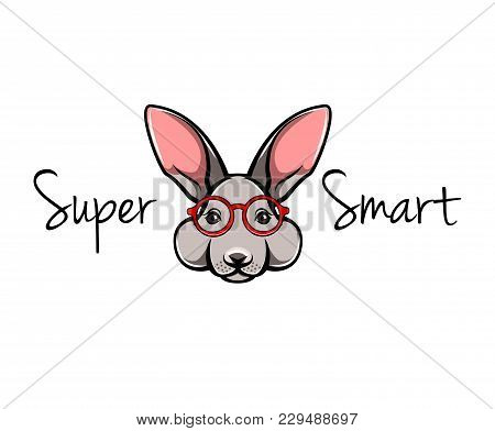 Bunny In Glasses. Rabbit Face. Hare Geek. Super Smart Lettering. Vector Illustration Isolated On Whi