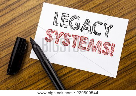 Writing Text Showing Legacy Systems. Business Concept For Upgrade Soa Application Written On Sticky