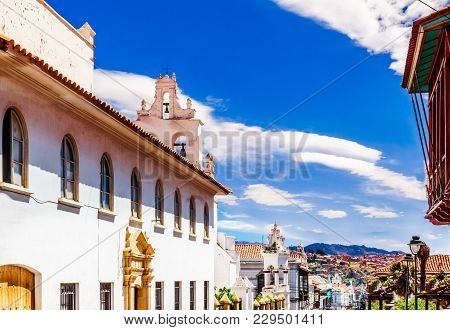View On Colonial Buildings In The Old Town Of Sucre - Bolivia