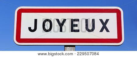 Little Village Called Joyeux In France, Europe