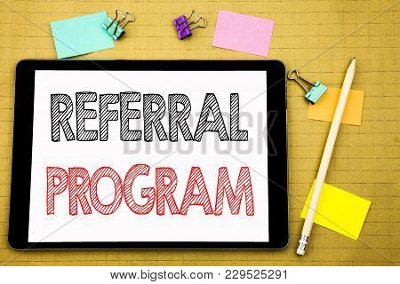 Word, Writing Referral Program. Business Concept For Refer Marketing  Written On Laptop, Wooden Back