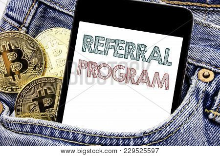 Hand Writing Text Caption Inspiration Showing Referral Program. Business Concept For Refer Marketing