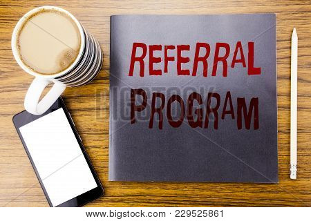 Handwriting Announcement Text Showing Referral Program. Business Concept For Refer Marketing  Writte