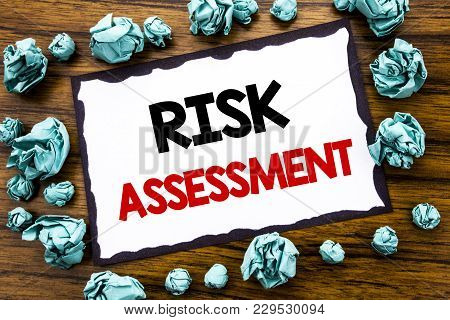 Hand Writing Text Caption Inspiration Showing Risk Assessment. Business Concept For Safety Danger An