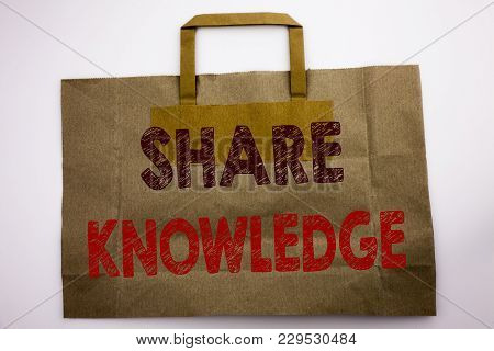 Word, Writing Share Knowledge. Business Concept For Education Sharing Written Shopping Bag, White Is