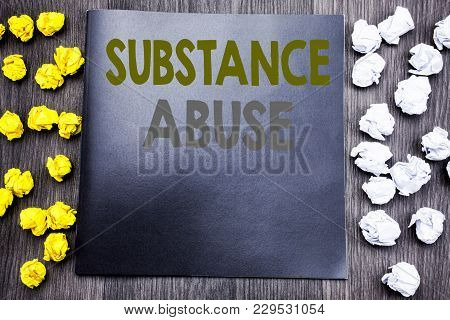 Hand Writing Text Caption Inspiration Showing Substance Abuse. Business Concept For Health Medical D