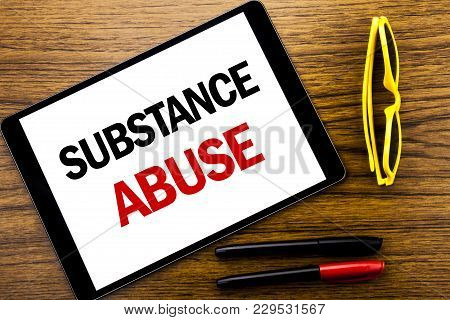 Writing Text Showing Substance Abuse. Business Concept For Health Medical Drug Written Tablet Laptop
