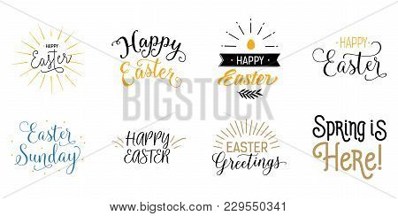 Set Of Happy Easter And Easter Letterings With Bonus Of Spring Is Here Lettering. Easter Holiday. Ha