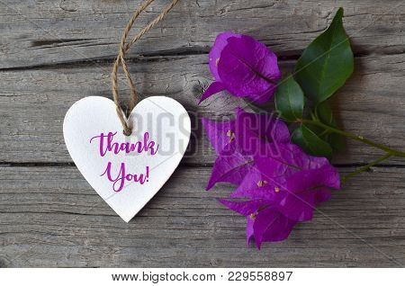 Thank You Or Thanks Greeting Card With Bougainvillea Flowers And Decorative White Heart On Wooden Ba