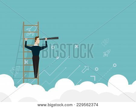 Illustration Of Businessman Standing On Ladder And Use Telescope Looking For Target Business Vision