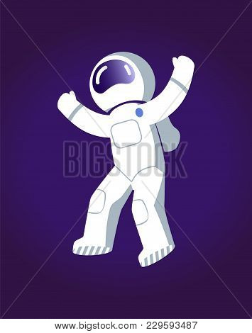Astronaut In Space, Poster With Man Wearing Spacesuit And Ready To Explore Something New, Cosmonaut