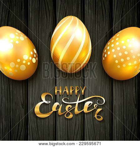 Golden Easter Eggs With Floral Decorative Patterns On Black Wooden Background. Lettering Happy Easte