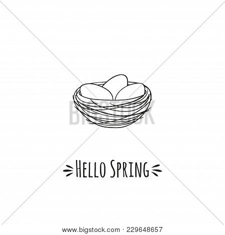Cozy Nest With Bird Eggs And Inscription Hello Spring. Black And White Vector Illustration.