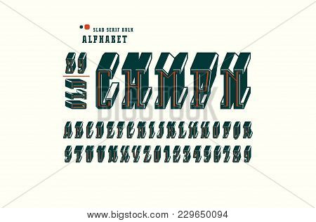 Decorative Slab Serif Bulk Font In The Sport Style. Letters And Numbers For Logo And Title Design. C
