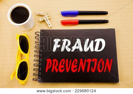 Hand Writing Text Caption Showing Fraud Prevention. Business Concept For Crime Protection Written On