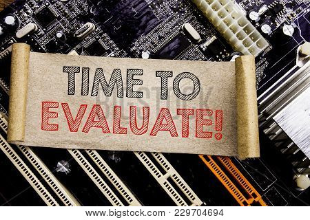 Writing Text Showing Time To Evaluate. Business Concept For Assessment Evaluation Written On Sticky,