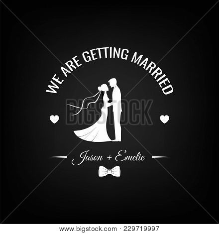 Wedding Design Silhouettes Of Groom And Bride With Bow Tie. We Are Getting Married. Vector Illustrat