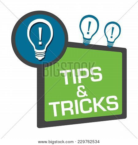 Tips And Tricks Concept Image With Text And Related Symbol.
