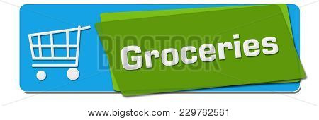 Groceries Concept Image With Text And Shopping Cart Symbol.