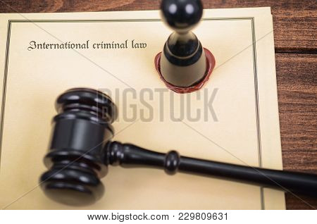 Law And Justice, Legality Concept, Notary Seal, Judge Gavel , International Criminal Law Concept.