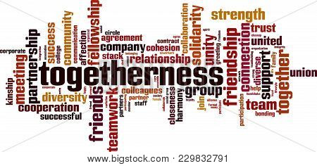 Togetherness Word Cloud Concept. Vector Illustration On White