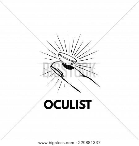 Illustration Of The Contact Lens On Your Finger. Lens In Beams. Oculist Logo Label Badge. Oculist Le