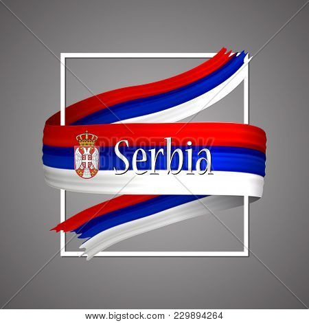Serbia Flag. Official National Colors. Serbian 3d Realistic Ribbon. Isolated Waving Vector Glory Fla