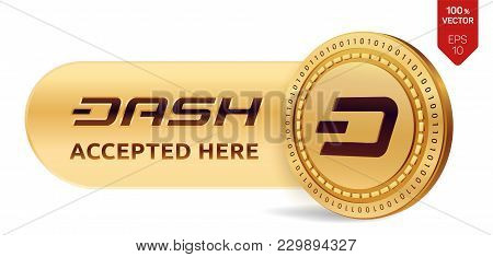 Dash Accepted Sign Emblem. 3d Isometric Physical Coin With Frame And Text Accepted Here. Cryptocurre