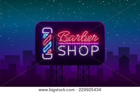 Vector Logo Neon Sign Barber Shop For Your Design. For A Label, A Sign, A Sign Or An Advertisement.