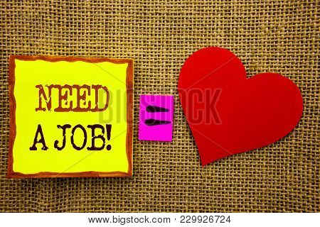 Handwriting Text Showing Need A Job. Business Concept For Unemployment Jobless Worker Search For Car
