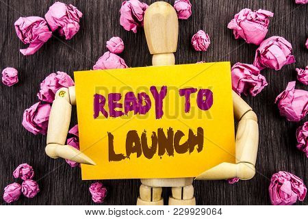 Word, Writing, Text  Ready To Launch. Conceptual Photo Prepare New Product Promotion Start Release W