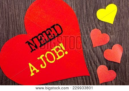 Handwriting Announcement Text Showing Need A Job. Concept Meaning Unemployment Jobless Worker Search