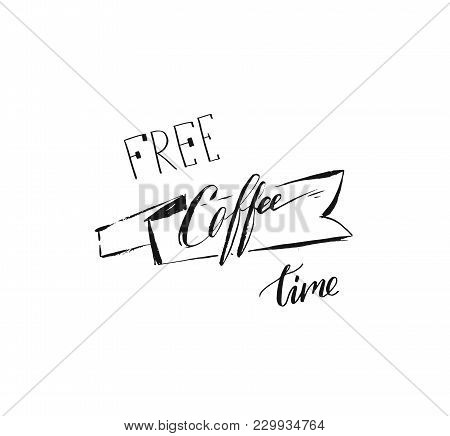 Hand Drawn Vector Abstract Artistic Ink Sketch Drawing Handwritten Free Coffee Time Calligraphy Text