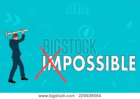Businessman Smashes A Word Impossible With A Hammer