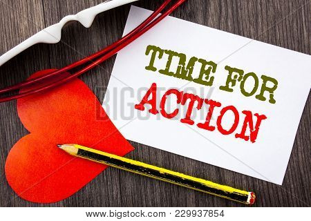 Handwriting Text Showing Time For Action. Business Concept For Success Goal Fulfilment Deadline Writ