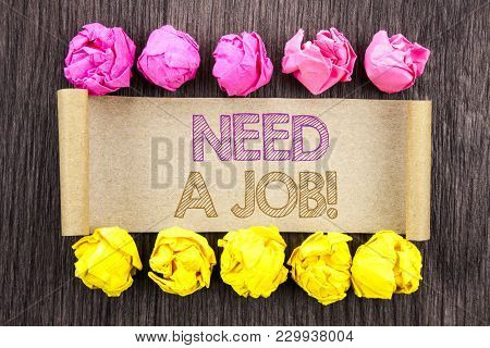 Writing Text  Need A Job. Concept Meaning Unemployment Jobless Worker Search For Career Written Stic