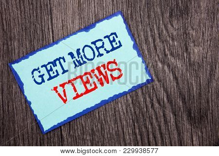 Writing Text Showing  Get More Views. Business Photo Showcasing More Traffic Leads Online Page Promo