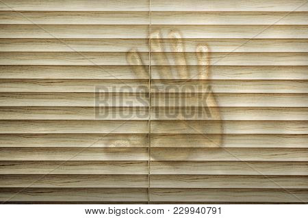 Hand Print On Closed Blinds. Sence Of Danger Concept.