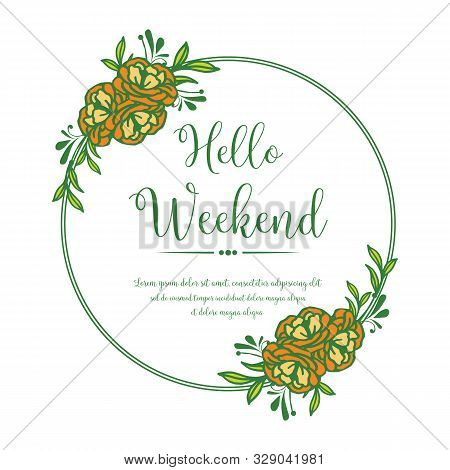 Lettering Banner Hello Weekend, With Pattern Of Rose Flower Frame Vintage. Vector