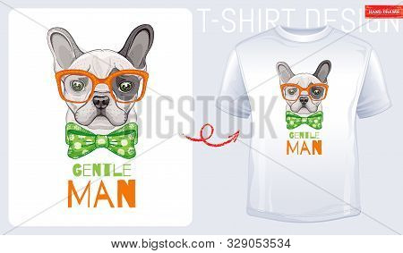 Cute Bulldog Dog T-shirt Print Design. Cool Puppy Vector In Doodle Sketch Style For Tee, Child, Baby