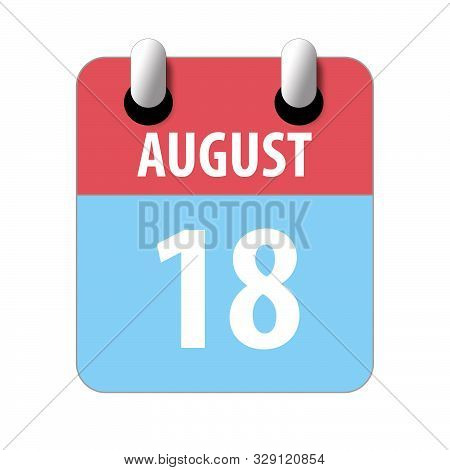 August 18th. Day 18 Of Month, Simple Calendar Icon On White Background. Planning. Time Management. S